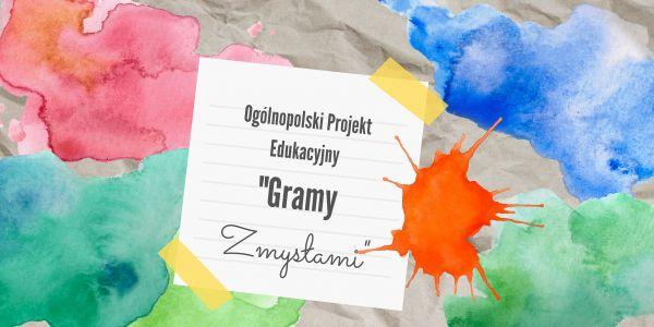 """Ogólnopolski Projekt Edukacyjny """"Gramy Zmysłami"""" - Społeczność - BLIŻEJ PRZEDSZKOLA"""